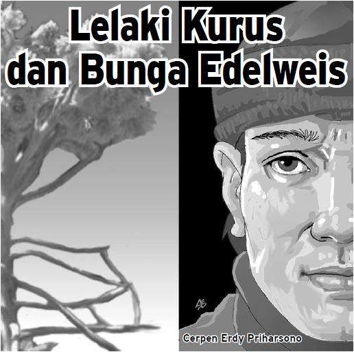 Lelaki Kurus dan Bunga Edelweis